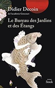 JUIN 2021 // Le bureau des jardins et des étangs, de Didier Decoin