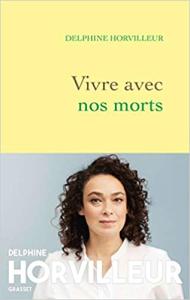 OCTOBRE  2021 // « Vivre avec nos morts. Petit traité de consolation », de Delphine Horvilleur