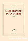 Art français de la guerre (L')