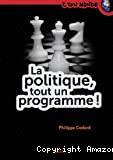 Politique, tout un programme (La)