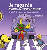 Je regarde avant de traverser