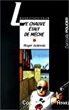 CHAUVE ETAIT DE MECHE (LE)